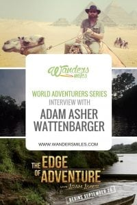 World Adventurers Series - Wanders Miles interviews Adam Asher Wattenbarger