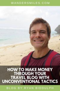 How to make money through your travel blog with unconventional tactics by Ryan Biddulph