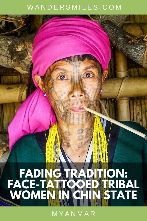 Find out more about the fading tradition of the face-tattooed women in the Chin State. What is the legend behind this practice in Myanmar? #wandersmiles #myanmar #chinstate