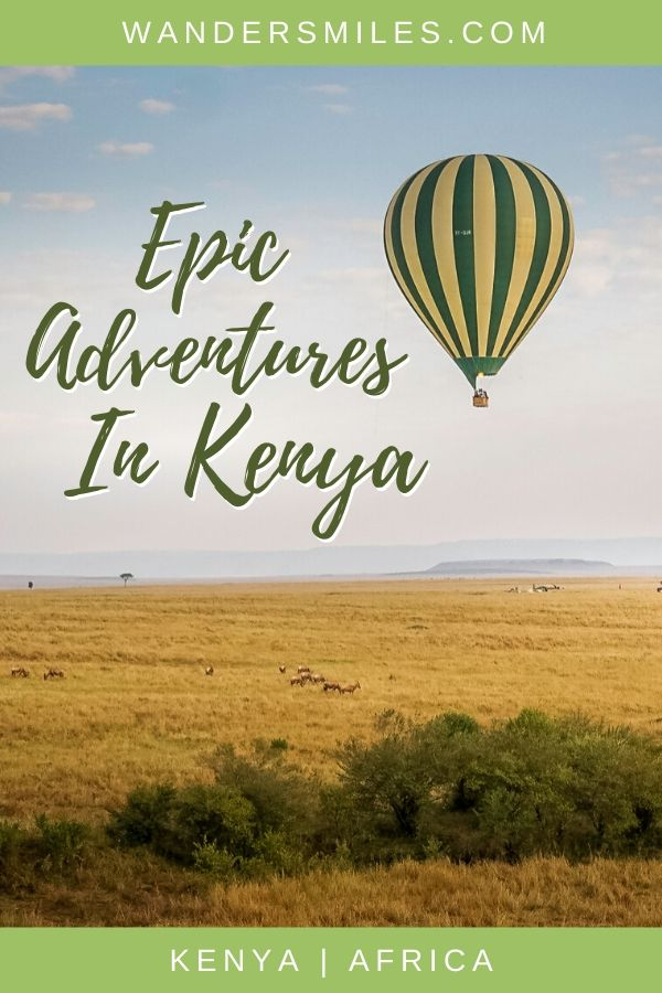 Guide to the best adventures in Kenya from hiking to hot air balloon ride