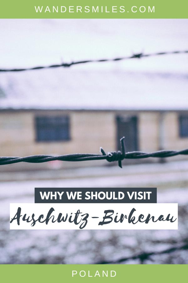 Why you should visit Auschwitz-Birkenau concentration camp in Poland