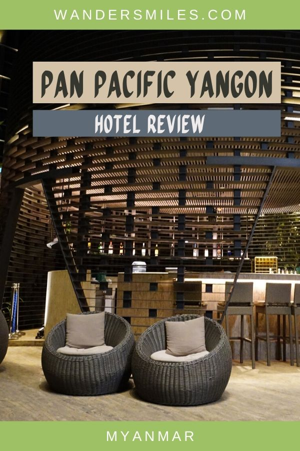 Review of Pan Pacific Yangon, the best hotel in Downtown Yangon