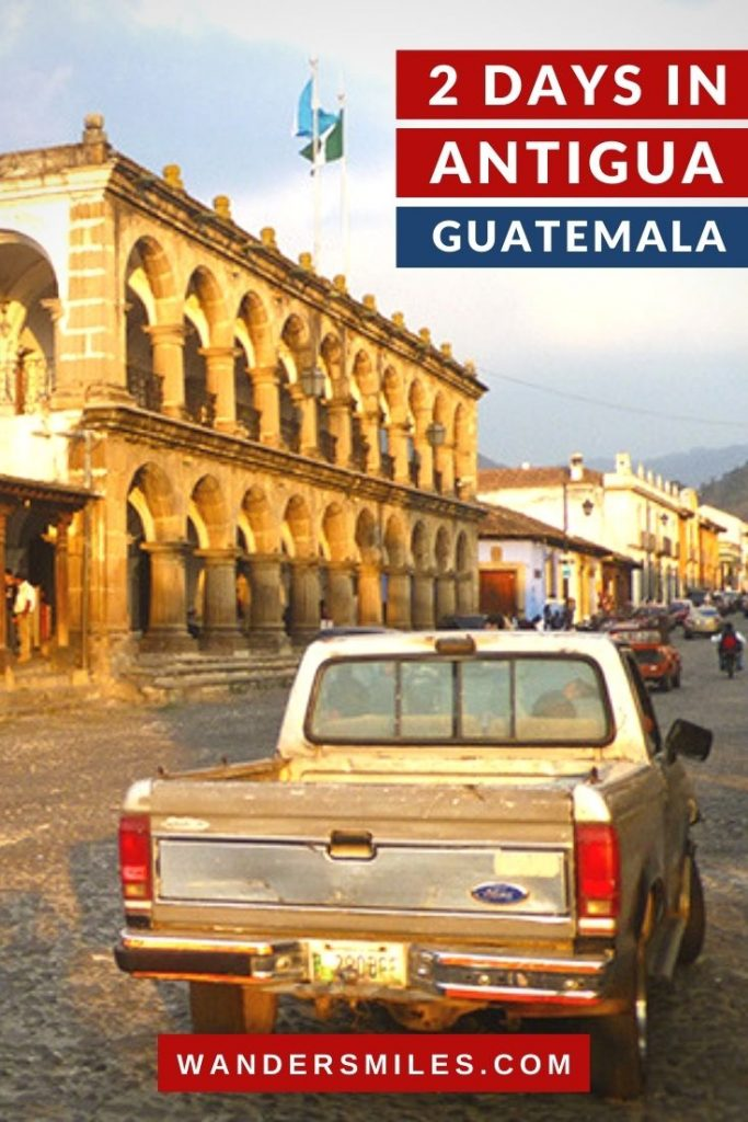 Guide to spending 2 days in Antigua Guatemala