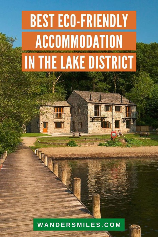 Discover the best eco-friendly accommodation in the Lake District National Park